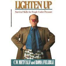 Lighten Up: Survival Skills For People Under Press