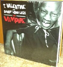 T VALENTINE & DADDY LONG LEGS 'Vampire LP black keys howlin wolf gary clark Jr