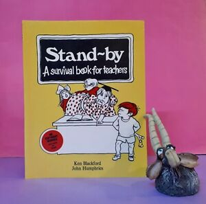 K Blackford: Stand-By: A Survival Book for Teachers/teaching resources/education