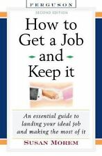 How to Get a Job and Keep It: An Essential Guide to Landing Your Ideal-ExLibrary