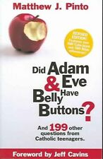 Did Adam and Eve Have Belly Buttons?: And 199 Other Questions from Catholic