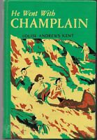 He Went with Champlain by Louise Andrews Kent