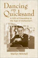 Dancing on Quicksand: A Gift of Friendship in the Age of Alzheimer's-ExLibrary