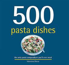 500 Pasta Dishes by Sforza, Valentina   Hardcover Book   9781845435011   NEW