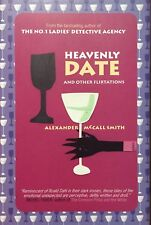 Heavenly Date and Other Flirtations by Alexander McCall Smith (2003, Hardcover)
