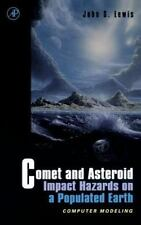 Comet and Asteroid Impact Hazards on a Populated Earth : Computer Modeling by...