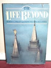 The Life Beyond by Millet & McConkie World of Spirits Kingdoms Angels LDS Mormon