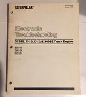 Caterpillar Electronic Troubleshooting 3176B,C10,C12,3406E Truck Engine Manual.