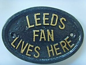 LEEDS FAN LIVES HERE PREMERSHIP  FOOTBALL PLAQUE THE WHITES THE PEACOCKS SIGN