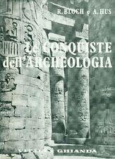 BLOCH Raymond, HUS Alain, Le conquiste dell'archeologia