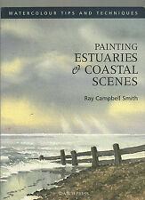 RAY CAMPBELL SMITH PAINTING ESTUARIES & COASTAL SCENES TIPS TECHNIQUES 1ST PB 03