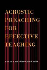 Acrostic Preaching for Effective Teaching, Thompson, D. 9781441557575 New,,