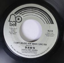 Pop 45 Dawn - I Can'T Believe How Much I Love You / Tie A Yellow Ribbon Round Th