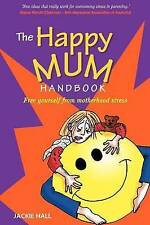 Happy Mum Handbook by Jackie Hall (Paperback, 2010)