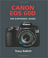 Canon EOS 60D (Expanded Guide), Tracy Hallett, New Book