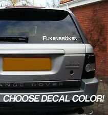 "Fukenbroken 9""  Vinyl Sticker Decal car window bmw audi euro jdm bumper vw golf"
