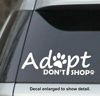 Adopt - Don't Shop Vinyl Decal. Great for Cat and Dog Lovers!