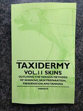 TAXIDERMY SKINS ANIMAL TANNING PRESERVATION FUR SHOOTING HUNTING BIRDS HIDES