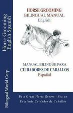 Horse Grooming Bilingual Manual English and Spanish: How to Care for Horses (Pap