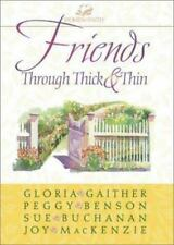 Women of Faith: Friends Through Thick and Thin by Gloria Gaither and Peggy Benso