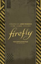 Firefly : The Unification War, Hardcover by Whedon, Joss (Crt); Pak, Greg (Co.