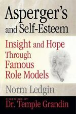 Asperger's and Self-Esteem : Insight and Hope Through Famous Role Models by...