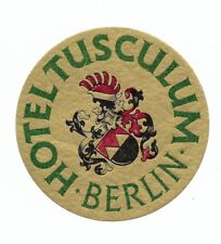 Authentic Vintage Luggage Label ~ HOTEL TUSCULUM ~ Berlin, Germany