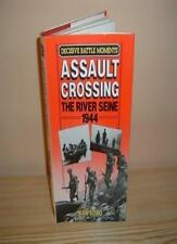 Assault Crossing: The River Seine, 1944 (Decisive Battle Moments),Ken Ford
