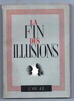 La Fin des illusions. L'an 40. Propagande allemande 1940, 158 pages