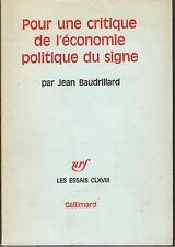 POUR UNE CRITIQUE DE L'ECONOMIE POLITIQUE DU SIGNE  (Jean Baudrillard)
