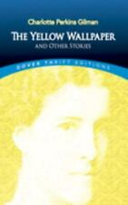 The Yellow Wallpaper and Other Stories [Dover Thrift Editions]