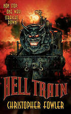 USED (LN) Hell Train by Christopher Fowler