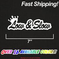Low and Slow Sticker | Premium Vinyl Die Cut Decal Turbo JDM Stance Euro