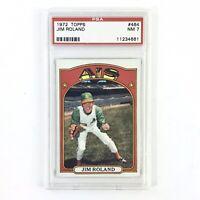 Jim Roland Oakland A's 1972 Topps Card #464 PSA Graded NM 7 MLB Baseball