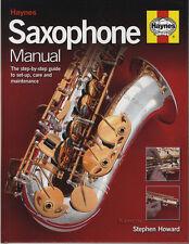 Haynes Saxophone Manual cartonnée Step-by-step guide to Set-up soins & entretien