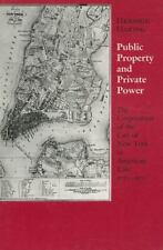 Public Property And Private Power: The Corporation Of The City Of New York In...