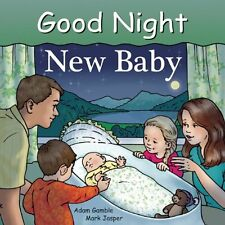 Good Night New Baby (Good Night Our World) by Adam Gamble, Mark Jasper, Ruth Pal