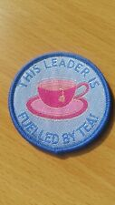 'This leader is fuelled by tea' badge Brownies Guides Guiding leaders Scouts Cub