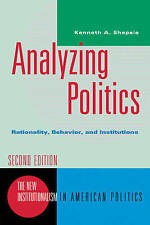 Analyzing Politics: Rationality, Behavior, and Instititutions (New Institutional
