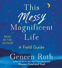 This Messy Magnificent Life - A Field Guide by Geneen Roth, Audiobook, CD