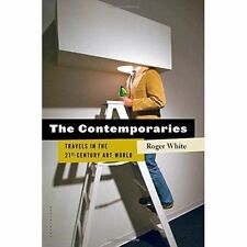The Contemporaries: Travels in the 21st-Century Art World