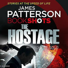 The Hostage: BookShots by James Patterson (CD-Audio, 2016)
