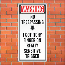 No Trespassing Sign - Itchy Finger on Triger - Funny Sign - 12 x 24 Aluminum