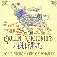 Jackie French & Bruce Whatley  QUEEN VICTORIA'S UNDERPANTS  New PB
