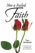 Not a Failed Faith by Tena Marchand (2014, Hardcover)