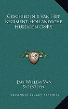Geschiedenis Van Het Regiment Hollandsche Hussaren (1849) (Dutch Edition) by Va