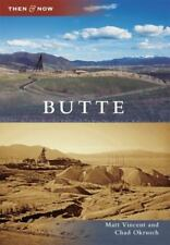 Then and Now: Butte by Chad Okrusch and Matt Vincent (2011, Paperback)