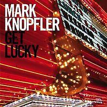 Get Lucky von Knopfler,Mark | CD | Zustand gut
