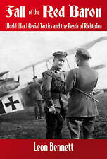 Fall of the Red Baron: World War I Aerial Tactics and the Death of Richtofen...