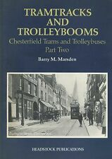 TRAMTRACKS AND TROLLEYBOOMS CHESTERFIELD TRAMS AND TROLLEYBUSES PART TWO